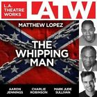 The Whipping Man by Lopez Matthew (author) 9781580813655