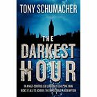 The Darkest Hour: A Novel by Tony Schumacher (Paperback, 2014)