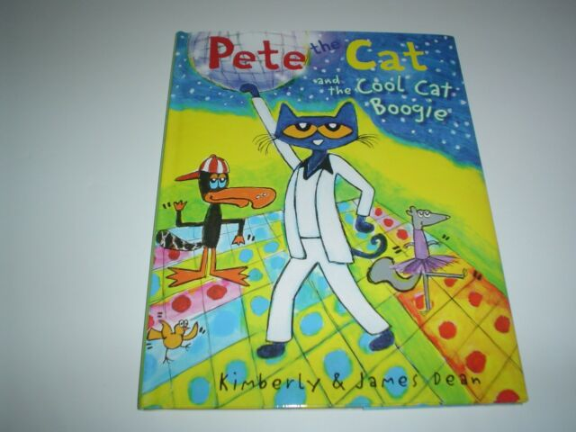 Pete the Cat: Pete the Cat and the Cool Cat Boogie by Kimberly Dean ...