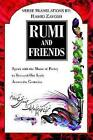 Rumi and Friends Speak With The Music of Poetry to Stressed-out Souls Acros