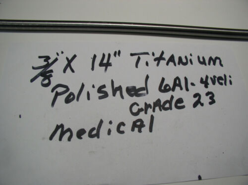 "3//8/""  TITANIUM  ROD  round 6 AL-4VELI GRADE 23  1 pc 14/"" LONG MEDICAL GRADE"