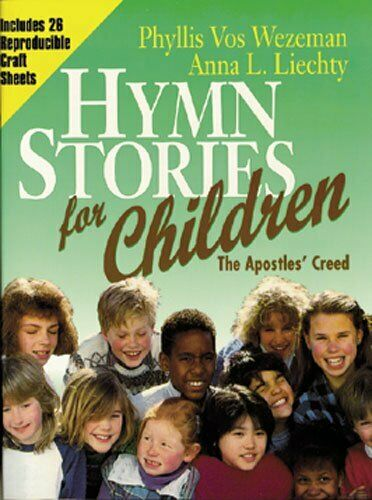 Hymn Stories for Children: The Apostle's Creed by Liechty, Anna L. Book The Fast