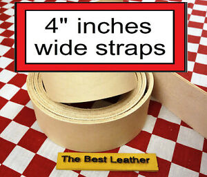 """4"""" Inches Wide Vegetable Tanned Tooling Leather Blank Straps. Select Size"""