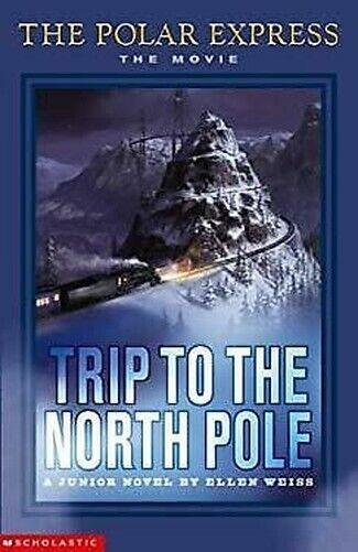 Polar Express: Trip To The North Stange, A Junior Novel Taschenbuch Ellen Weiss