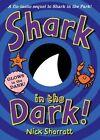 Shark in the Dark by Nick Sharratt (Paperback, 2014)
