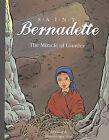 Saint Bernadette: The Miracle of Lourdes by Brunor, Dominique Bar (Paperback / softback, 2010)