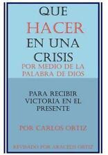 Que Hacer en Una Crisis : Por Medio de la Palabra de Dios, Para Recibir...