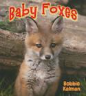 Baby Foxes by Bobbie Kalman (Paperback / softback, 2010)