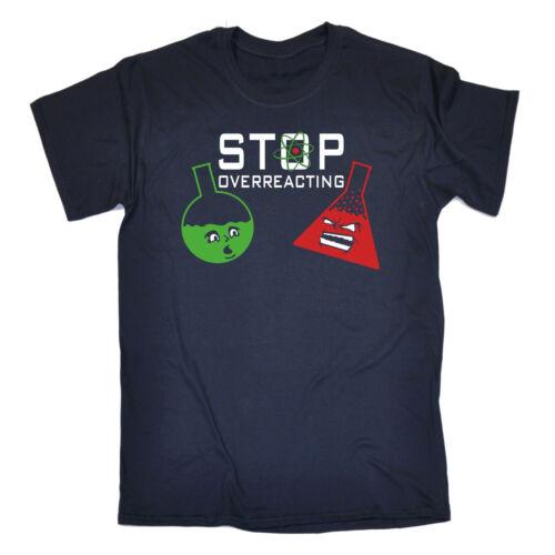 STOP esagerando Da Uomo T-shirt Tee Compleanno Divertente Geek Nerd CHIMICA Regalo