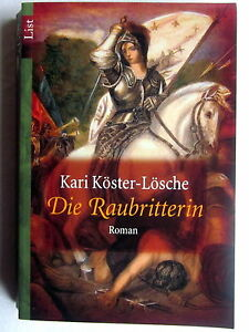Buch-s-DIE-RAUBRITTERIN-Kari-Koester-Loesche-Roman