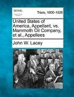 United States of America, Appellant, vs. Mammoth Oil Company, et al., Appellees by John W Lacey (Paperback / softback, 2012)