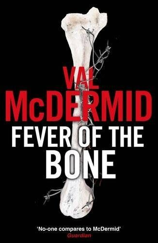 Fever Of The Bone: 6 (Tony Hill) By  Val McDermid. 9781408701980