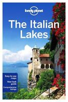 Lonely Planet the Italian Lakes by Lonely Planet, Anthony Ham, Paula Hardy...