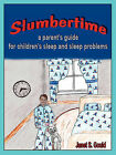 Slumbertime: A Parent's Guide for Children's Sleep and Sleep Problems by Janet S. Gould (Paperback, 2008)