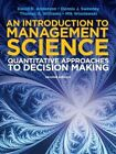 Introduction to Management Science: Quantative Approaches to Decision Making by Dennis Sweeney, Thomas Arthur Williams, David Anderson, Mik Wisniewski (Mixed media product, 2014)