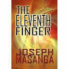 The Eleventh Finger 9781448952168 by Joseph Masanga Paperback