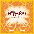 The Trick to Life by The Hoosiers (CD, Oct-2007, RCA)