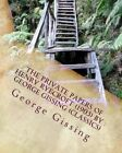 The Private Papers of Henry Ryecroft (1903) by: George Gissing (Classics) by George Gissing (Paperback / softback, 2016)