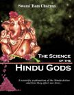 The Science of Hindu Gods and Your Life 9781434309846 Paperback