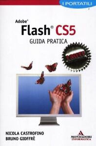 Adobe Flash CS5 Guida pratica	Castrofino	Mondadori informatica software design