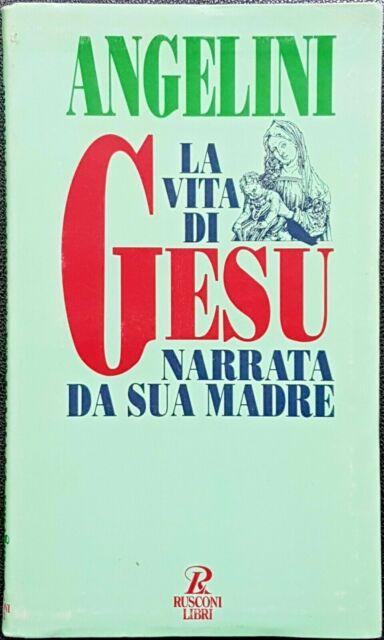 Cesare Angelini, La vita di Gesù narrata da sua madre, Ed. Rusconi, 1994