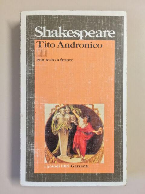 Tito Andronico di Shakespeare I grandi libri Ed. Garzanti 1999