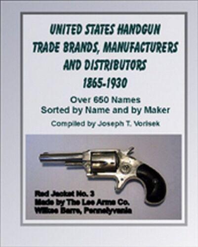 1865-1930 U.S Handgun Trade Brands Mfrs /& Dist