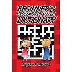 Beginner's Crossword Puzzle Dictionary 9781425999636 by Marjorie R. Woolfolk