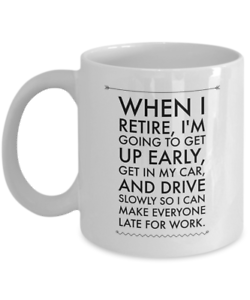Details about Funny Retirement Coffee Mug Retirement Gifts 15 oz Ceramic  Mug Coffee Tea Cup