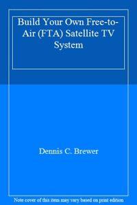 Costruisci il tuo Free to Air (FTA) sistema di TV satellitare. Brewer 9780071775151 <|