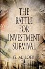 The Battle for Investment Survival: How to Make Profits by G M Loeb (Paperback, 2009)