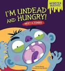 I'm Undead and Hungry!: Meet a Zombie by Shannon Knudsen (Hardback, 2014)