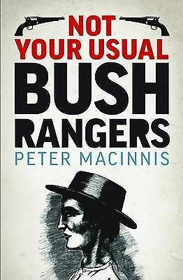 Not Your Usual Bushrangers Peter Macinnis