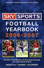 Sky Sports Football Yearbook: 2006 - 2007 by Jack Rollin, Glenda Rollin (Paperback, 2006)