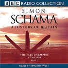 A History of Britain: v.3: Fate of Empire 1776 - 2000 by Simon Schama (CD-Audio, 2003)