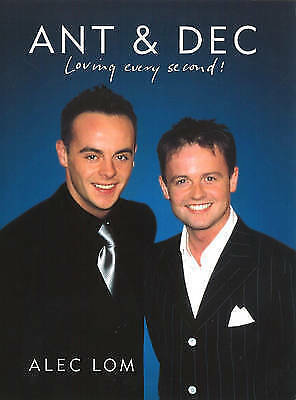 1 of 1 - Ant And Dec: 'Loving Every Second', Lom, Alec, Very Good Book
