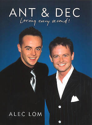 """""""AS NEW"""" Lom, Alec, Ant And Dec: 'Loving Every Second', Paperback Book"""