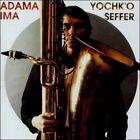 Adama/Ima by Yochk'o Seffer (CD, Jun-2003, Spalax Music)