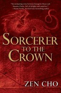 Sorcerer to the Crown (A Sorcerer Royal Novel), Cho, Zen, Acceptable Hardcover B