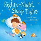 Nighty-Night, Sleep Tight von Jennifer Berne (2015, Gebundene Ausgabe)