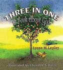 Three in One: A Book about God by Lynne M Lepley (Paperback / softback, 2013)