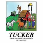 Tucker: On the Ranch with Sam and Gladys by Wanta Ezell (Paperback, 2013)
