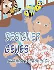 Designer Genes by Amanda J Pacheco (Paperback / softback, 2012)