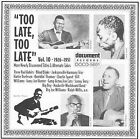 Too Late, Too Late Blues, Vol. 10: 1926-1951 by Various Artists (CD, Oct-1998, Document (USA))
