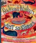 A Collection of Rudyard Kipling's Just So Stories by Rudyard Kipling (Hardback)