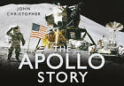 The Apollo Story by John Christopher (Hardback, 2009)
