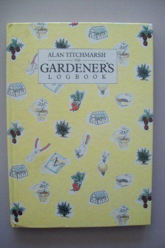 Gardener's Log Book By Alan Titchmarsh