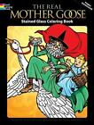 Dover Stained Glass Coloring Book: The Real Mother Goose Stained Glass Coloring Book by Blanche Fisher Wright and Peter Donahue (2010, Paperback)