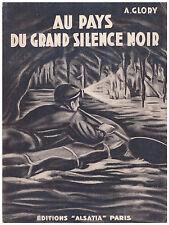 GLORY André - AU PAYS DU GRAND SILENCE NOIR