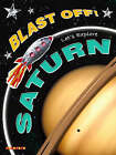 Blast Off!: Let's Explore Saturn by Octopus Publishing Group (Paperback, 2007)